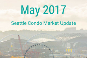 May 2017 Seattle Condo Market Update