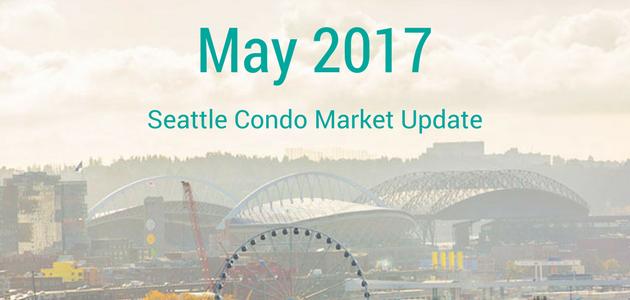 May 2017 Seattle Condo Market Update