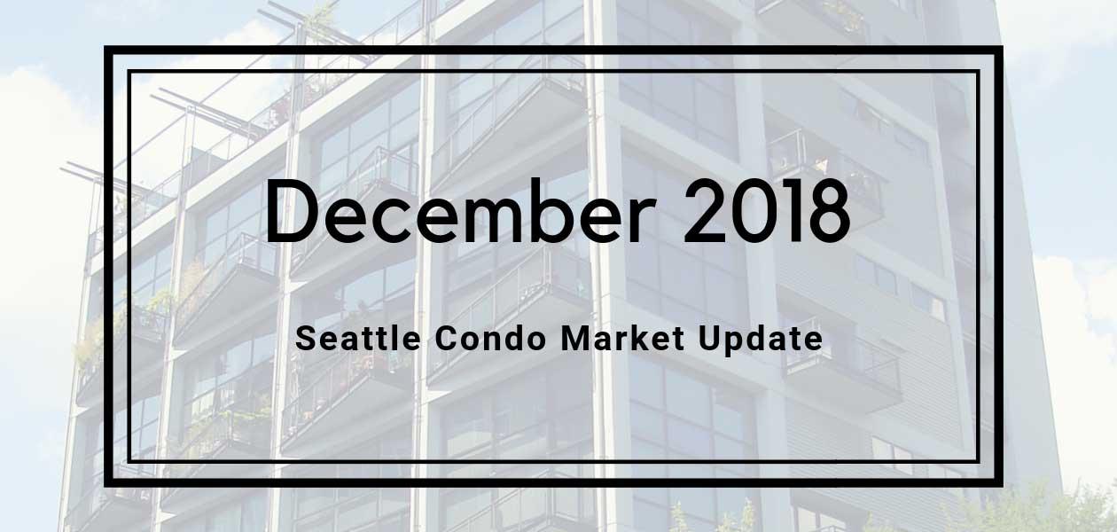Seattle Condo Market Update December 2018