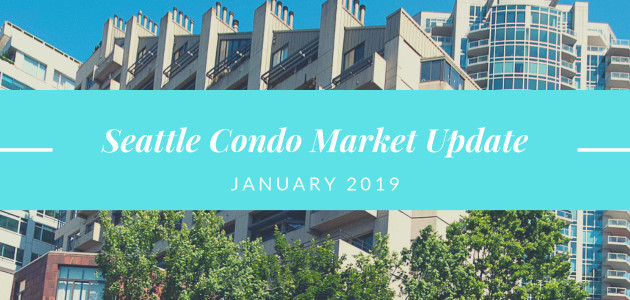 January 2019 – Seattle Condo Market Update