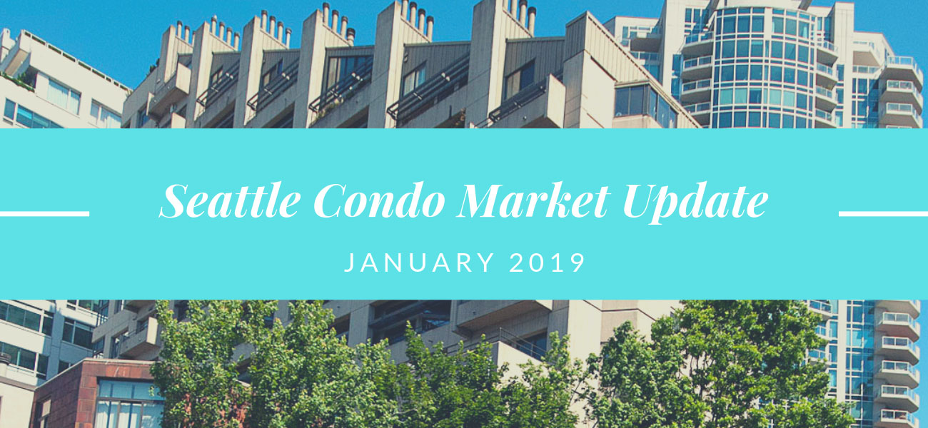 Seattle Condo Market Update January 2019