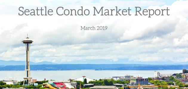 March 2019 Seattle Condo Market Report
