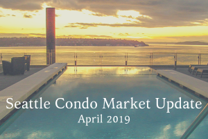 April 2019 Seattle Condo Market Update