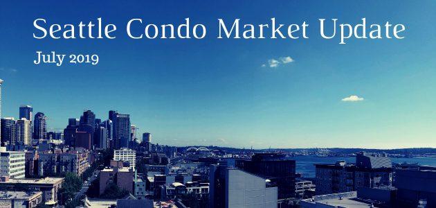 July 2019 Seattle Condo Market Update