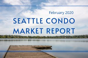 February 2020 Seattle Condo Market Report