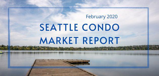 February 2020 Seattle Condo Market Report