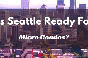 Is Seattle Ready for Micro Condos?