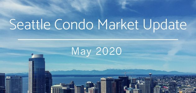 Seattle Condo Market Update – May 2020