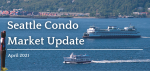 April 2021 Seattle Condo Market Update