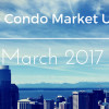 March 2017 Seattle Condo Market Report